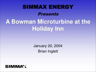 A Bowman Microturbine at the Holiday Inn