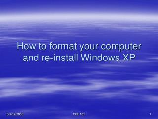 How to format your computer and re-install Windows XP