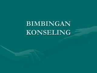 BIMBINGAN KONSELING
