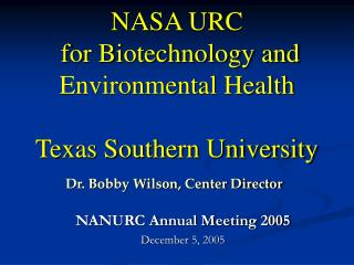 NASA URC  for Biotechnology and Environmental Health Texas Southern University