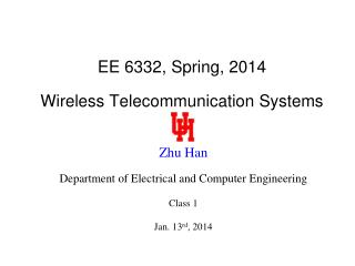EE 6332, Spring, 2014 Wireless Telecommunication Systems