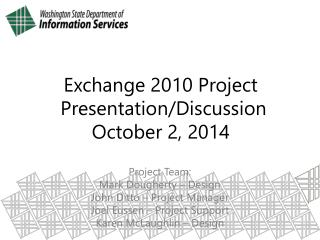 Exchange 2010 Project  Presentation/Discussion October 2, 2014