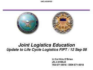 Joint Logistics Education  Update to Life Cycle Logistics FIPT / 12 Sep 08