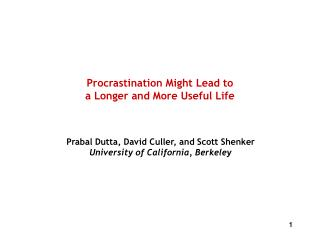 Procrastination Might Lead to a Longer and More Useful Life