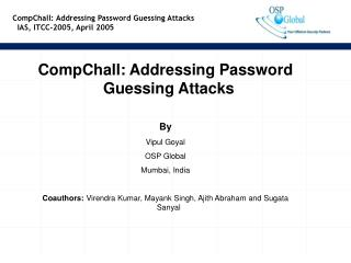 CompChall: Addressing Password Guessing Attacks   IAS, ITCC-2005, April 2005