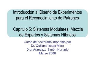 Curso de doctorado impartido por Dr. Quiliano Isaac Moro Dra. Aranzazu Simón Hurtado Marzo 2006