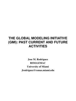 THE GLOBAL MODELING INITIATIVE (GMI): PAST CURRENT AND FUTURE ACTIVITIES