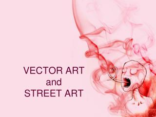 VECTOR ART and STREET ART