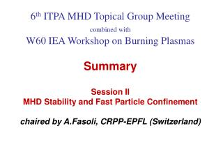 MHD Stability and Fast Particle Confinement Where are we?