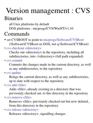 Version management : CVS Binaries all Unix platforms by default