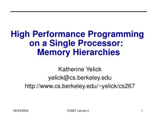 High Performance Programming  on a Single Processor:   Memory Hierarchies