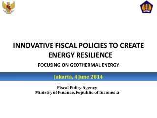 INNOVATIVE FISCAL POLICIES TO CREATE ENERGY RESILIENCE FOCUSING ON GEOTHERMAL ENERGY