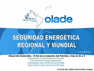 SEGURIDAD ENERGÉTICA  REGIONAL Y MUNDIAL