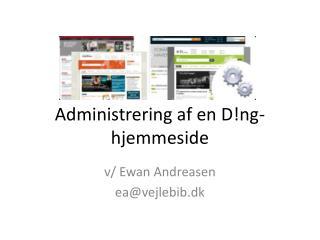 Administrering af en D!ng-hjemmeside