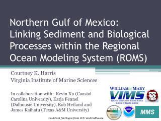 Courtney K. Harris Virginia Institute of Marine Sciences