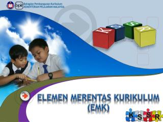 ELEMEN MERENTAS KURIKULUM (EMK)