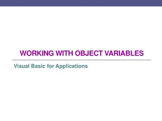 Working with object variables