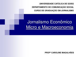 Jornalismo Econ mico Micro e Macroeconomia