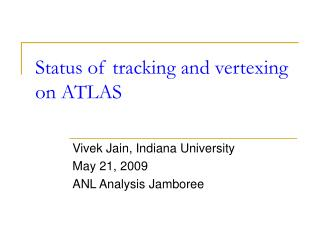 Status of tracking and vertexing on ATLAS