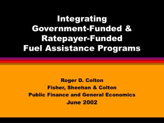 Integrating  Government-Funded & Ratepayer-Funded Fuel Assistance Programs