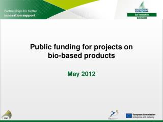 Public funding for projects on bio-based products