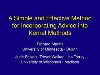 A Simple and Effective Method for Incorporating Advice into Kernel Methods