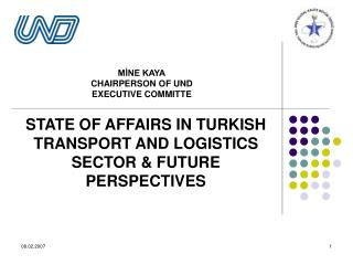 STATE OF AFFAIRS IN TURKISH TRANSPORT AND LOGISTICS SECTOR & FUTURE PERSPECTIVES