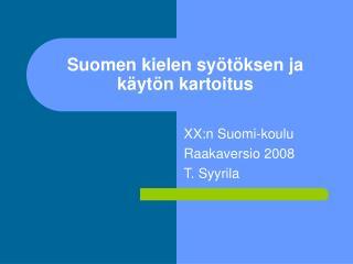 Suomen kielen sy ö t ö ksen ja k ä yt ö n kartoitus