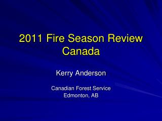 2011 Fire Season Review Canada