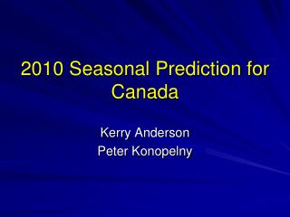 2010 Seasonal Prediction for Canada