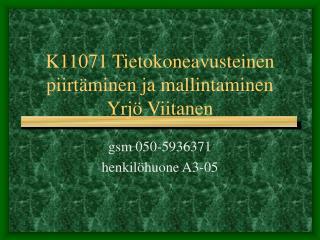 K11071 Tietokoneavusteinen piirtäminen ja mallintaminen Yrjö Viitanen