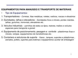 EQUIPAMENTOS PARA MANUSEIO E TRANSPORTE DE MATERIAIS Tipo de Equipamentos: