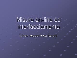 Misure on-line ed interfacciamento
