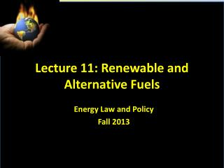 Lecture 11: Renewable and Alternative Fuels