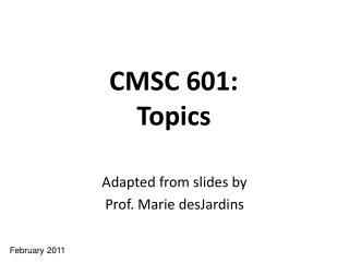 CMSC 601: Topics