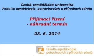 ?esk� zem?d?lsk� univerzita Fakulta agrobiologie, potravinov�ch a p?�rodn�ch zdroj?
