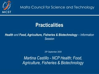 Practicalities Health  and  Food, Agriculture, Fisheries & Biotechnology  � Information Session