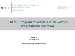 JEREMIE program tervezése a 2014-2020-as programozási időszakra