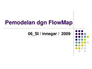 Pemodelan dgn FlowMap