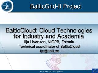 BalticCloud :  Cloud Technologies for Industry and Academia