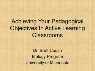 Achieving Your Pedagogical Objectives In Active Learning Classrooms