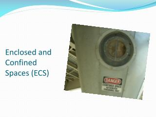 Enclosed and Confined Spaces ECS