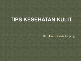TIPS KESEHATAN KULIT
