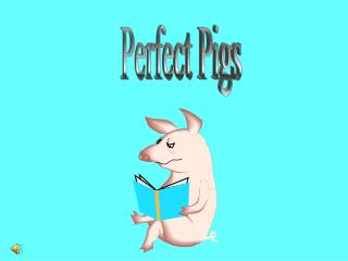 Perfect Pigs