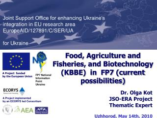 Dr. Olga Kot JSO-ERA  Project  Thematic Expert Uzhhorod ,  May 14th , 2010