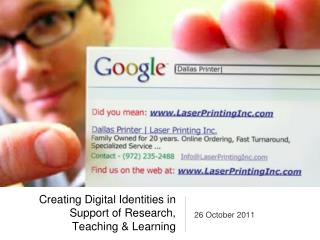Creating Digital Identities in Support of Research, Teaching & Learning