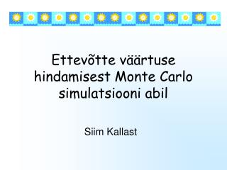 Ettevõtte väärtuse hindamisest Monte Carlo simulatsiooni abil