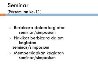 Seminar (Pertemuan  ke-11 )