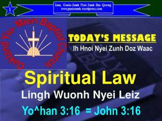 Spiritual Law Lingh Wuonh Nyei Leiz