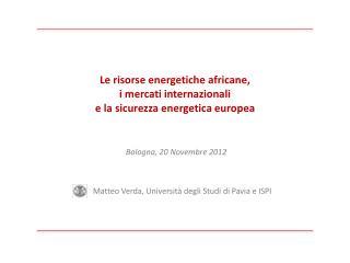 Le risorse energetiche africane,  i mercati internazionali  e la sicurezza energetica europea